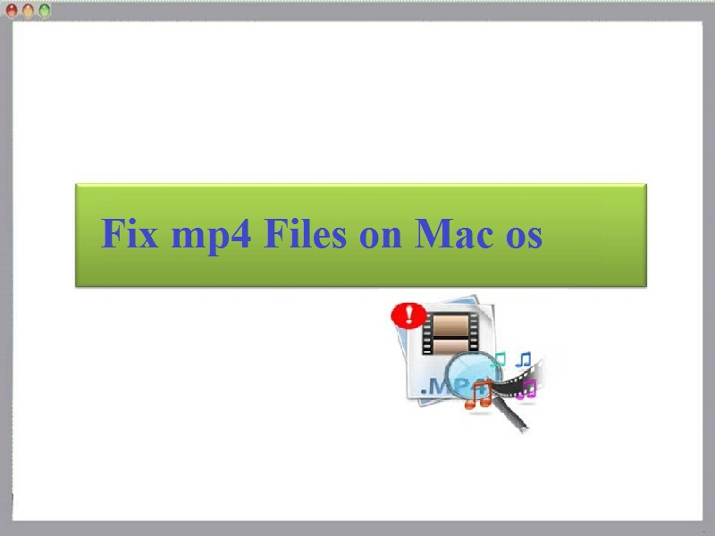 Tool to Fix mp4 Files on Mac os