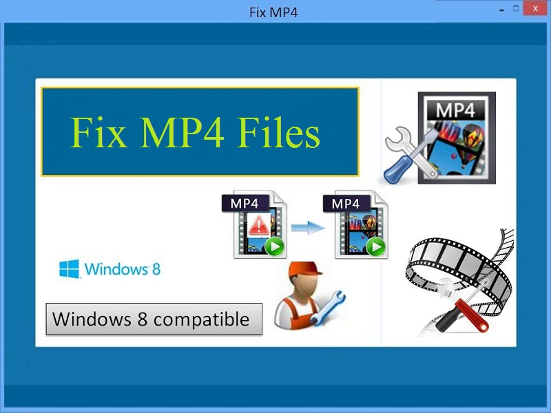 Quick Repair Tool to Fix MP4 Files on Windows